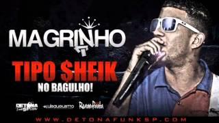 MC Magrinho - Tipo Sheik Do Bagulho ( DJ CAVERINHA 22 ) 2013