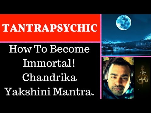 How To Become Immortal❗ Chandrika Yakshini Mantra Sadhana Magic 🌕