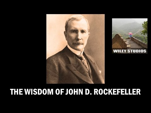 The Wisdom of John D. Rockefeller