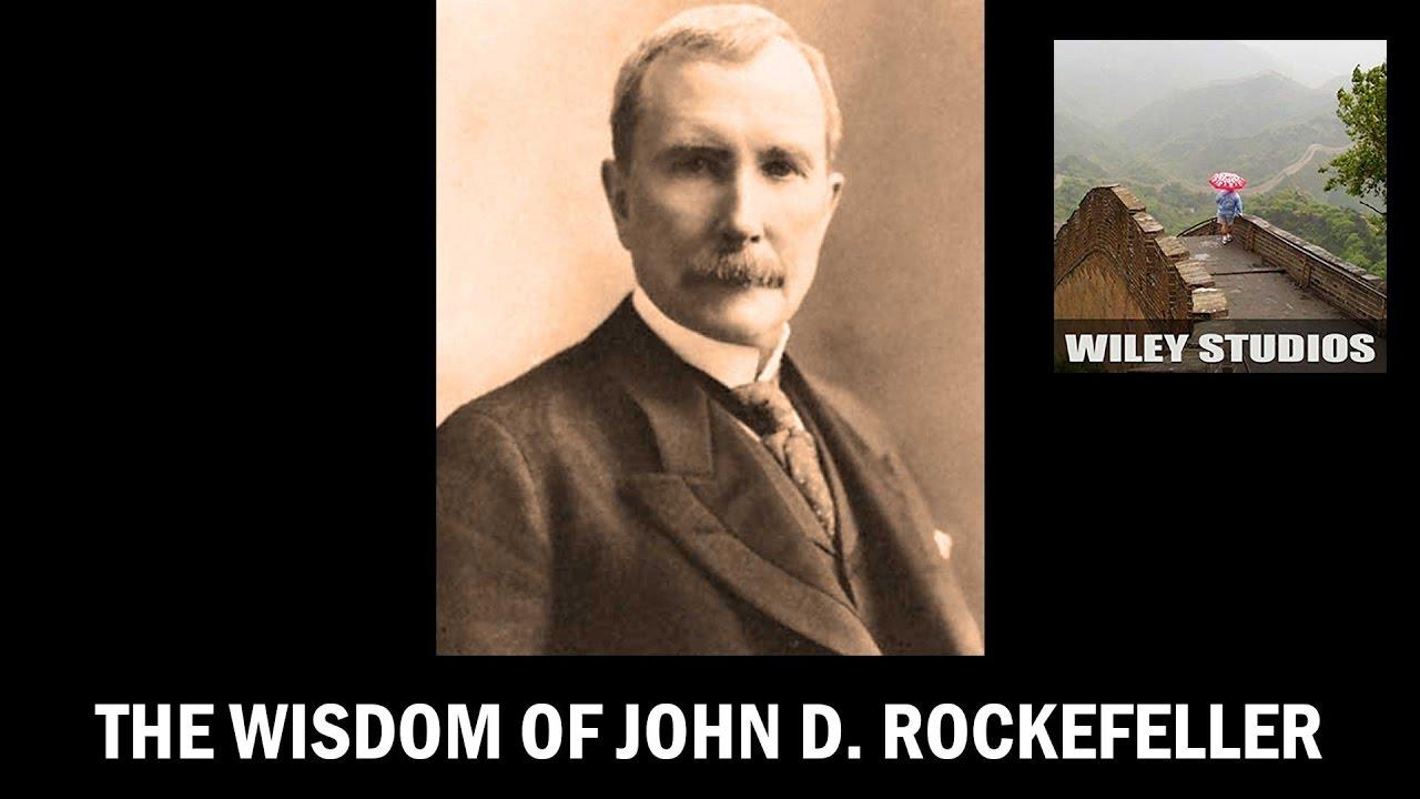 The Wisdom Of John D Rockefeller Famous Quotes Youtube