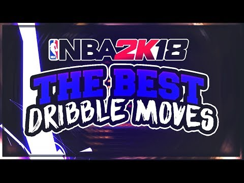 NBA 2K18: BEST DRIBBLE MOVES! BE A DRIBBLE GOD WITH ANY ARCHETYPE!