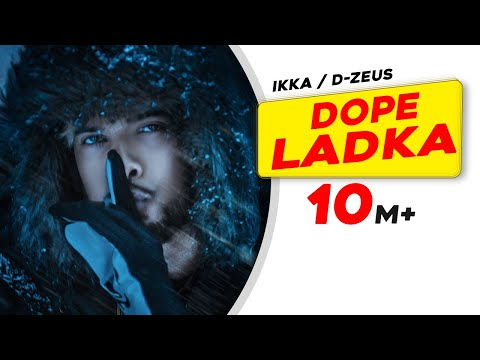 IKKA - DOPE LADKA (Official Video) | Dr. Zeus | Gaana Exclusives