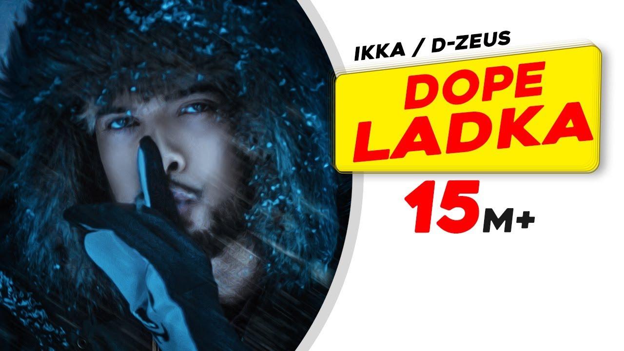 d58dc1608a4 IKKA - DOPE LADKA (Official Video)