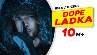 IKKA DOPE LADKA (Official ) | Dr. Zeus | Gaana Exclusives