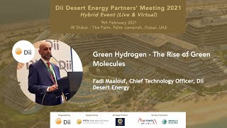 Green Hydrogen - The Rise of Green Molecules by Fadi Maalouf, CTO, Dii Desert Energy