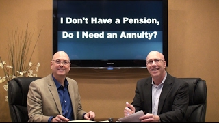 I Don't Have a Pension, Do I Need an Annuity?