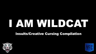 i am wildcat insults creative cursing compilation best of i am wildcat