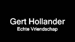 Gert Hollander - Echte Vrienschap