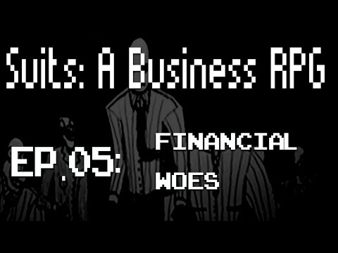 Suits: The Business RPG // Ep.5 Financial Woes | Games Done With Krun
