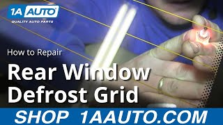 How To Repair a Rear Window Defrost Grid Panel