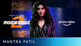 Mantra always gets what she wants   Inside Edge Season 2   Amazon Prime Video