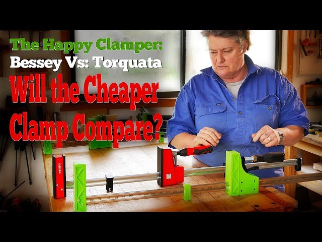 The Happy Clamper - Bessey Vs Torquata -Will the Cheaper Clamps Compare?
