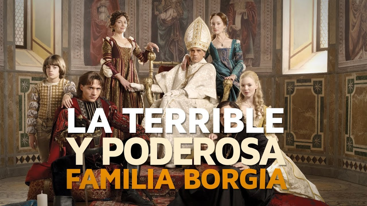 La terrible y poderosa FAMILIA BORGIA - YouTube
