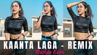 KAANTA LAGA - DJ Chetas Remix | Raat Bairan Hui | Bangle Ke Peechhe | Dance Video | Muskan Kalra
