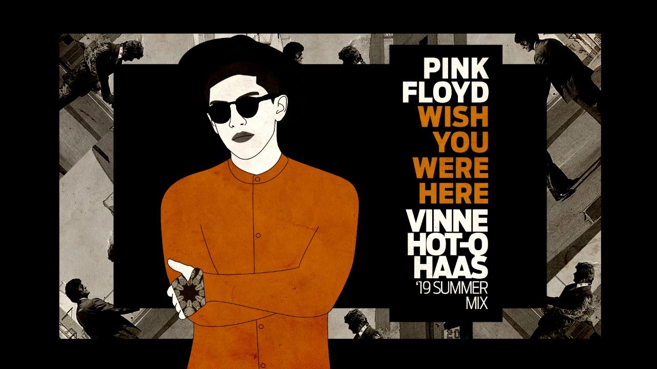 Wish You Were Here Vinne Hot Q Haas Summer Mix Youtube