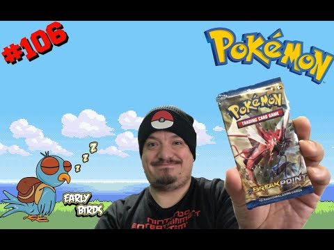 Early Bird Pokemon Opening #106 BreakPoint Booster Pack FASTEST OPENINGS IN YOUTUBE