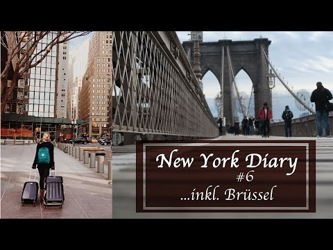 NEW YORK DIARY #6 - Brooklyn Bridge & 7h in Brüssel