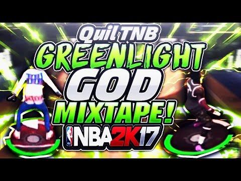 Quil TNB GREENLIGHT GOD Mixtape NBA 2K17
