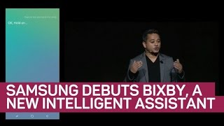 Samsung debuts Bixby, a new intelligent assistant