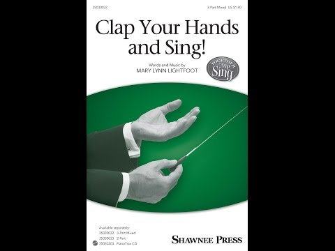 Clap Your Hands and Sing! - Words and Music By Mary Lynn Lightfoot