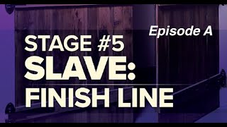 Consecration - Session 8 - Slave: Finish Line (Episode A)