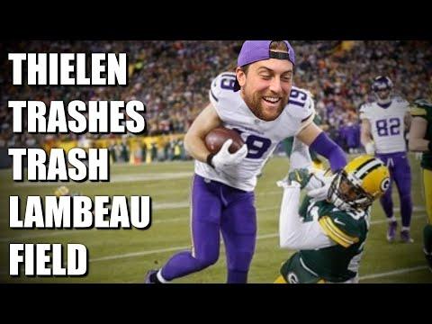 Adam Thielen Trashes Trash Lambeau Field and I Love Him For It