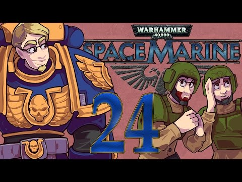 ETA Plays! Space Marine Ep. 024 - Da Uver Story