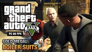 GTA 5 PC - Mission #35 - Boiler Suits [Gold Medal Guide - 1080p 60fps]