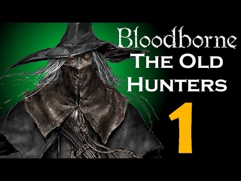 BLOODBORNE: THE OLD HUNTERS #1 - 100% EFFICIENT WALKTHROUGH - THE HUNTERS NIGHTMARE