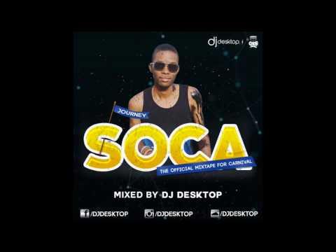 GRENADA SOCA MIX 2017 DJ DESKTOP SOCA JOURNEY