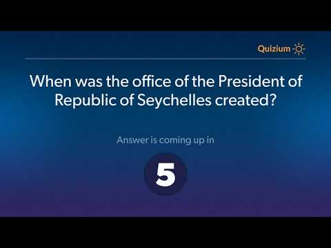 When was the office of the President of Republic of Seychelles created?   Seychelles Quiz