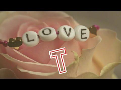 T letter whatsapp status    T name status    I Love T  T status