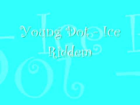 Young Dot - Ice Riddem