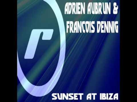 Adrien Aubrun & François Dennig - Sunset At Ibiza (Westhill & Alenza mix)