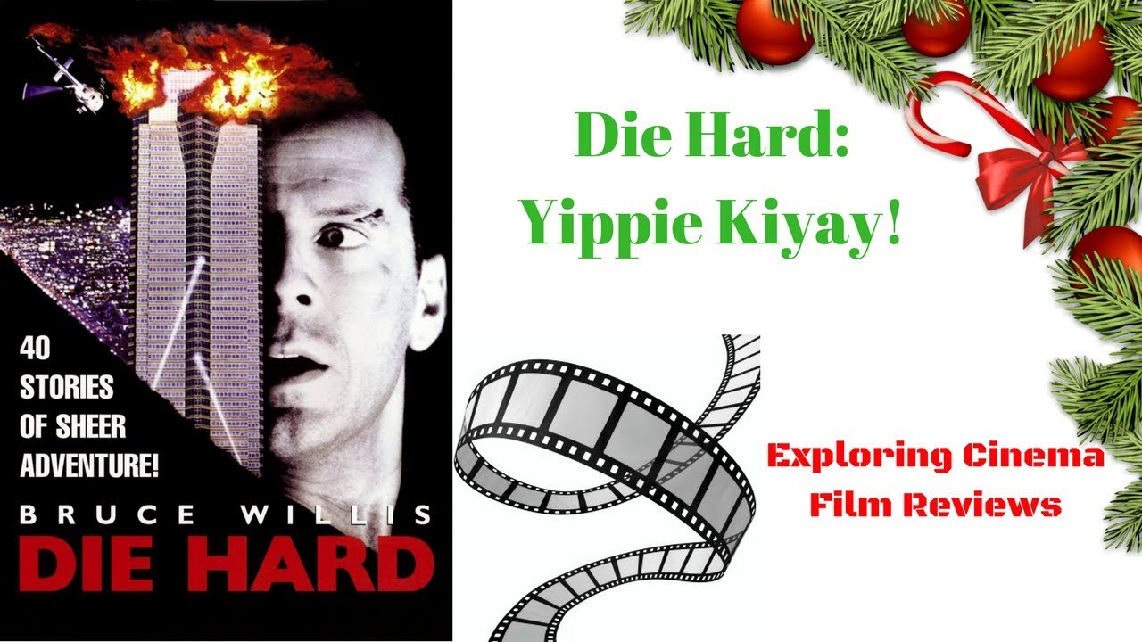 Die Hard: Yippie Kiyay! (Review) - YouTube