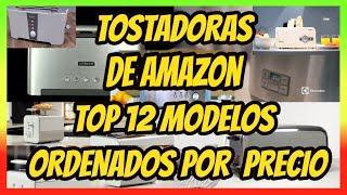 TOSTADORAS AMAZON / 🍞👌🤩 TOP 12 TOSTADORAS DE PAN.Ordenadas por Precio.