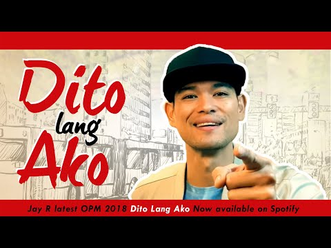 Jay R latest OPM 2018 : Dito Lang Ako : Now available on Spotify
