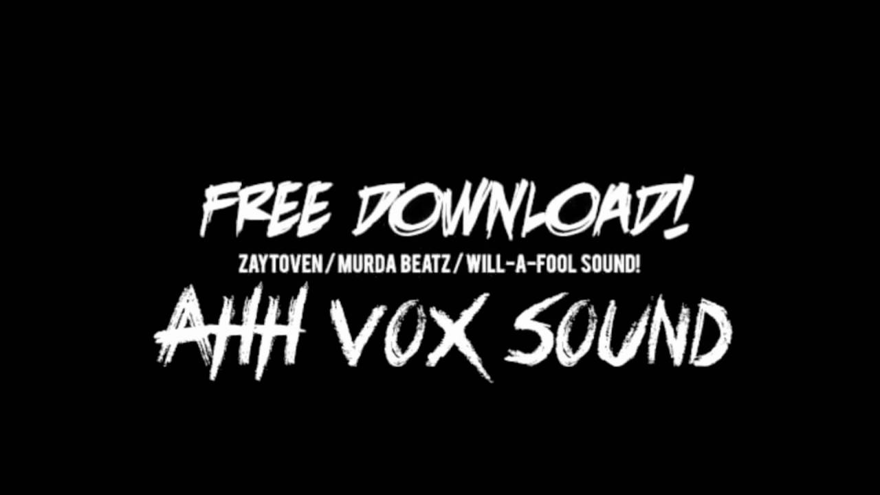 AHH Zaytoven Vox Chant Sound ● Free Download ● - YouTube