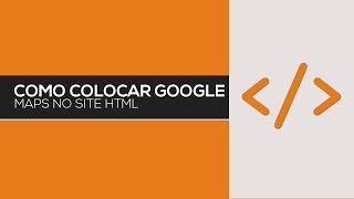 Como colocar google maps no site HTML Free HD Video
