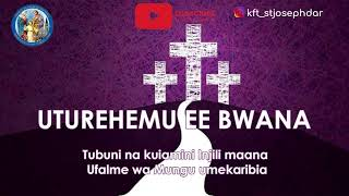Download UTUREHEMU EE BWANA - NYIMBO ZA KWARESMA