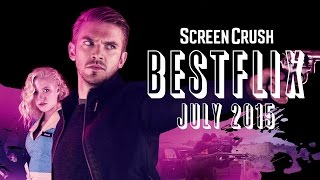 Best of Netflix Instant For July 2015 - Bestflix