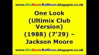 One Look (Ultimix Club Version) - Jackson Moore