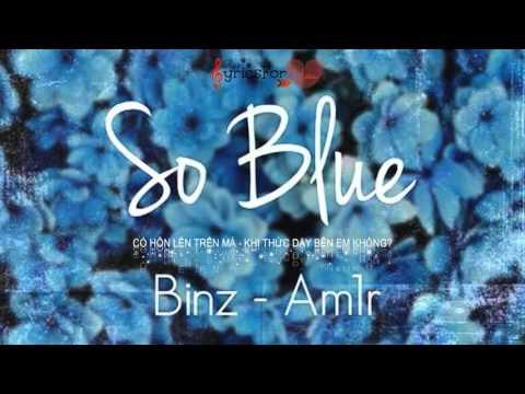 [♪Ryri Lyrics For You] So Blue  - Binz - Am1r