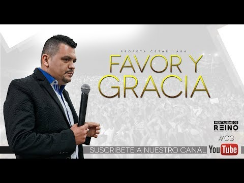 Profeta Cesar Lara #3 - Favor y Gracia