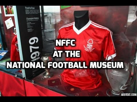 NOTTINGHAM FOREST AT THE NATIONAL FOOTBALL MUSEUM (HD)