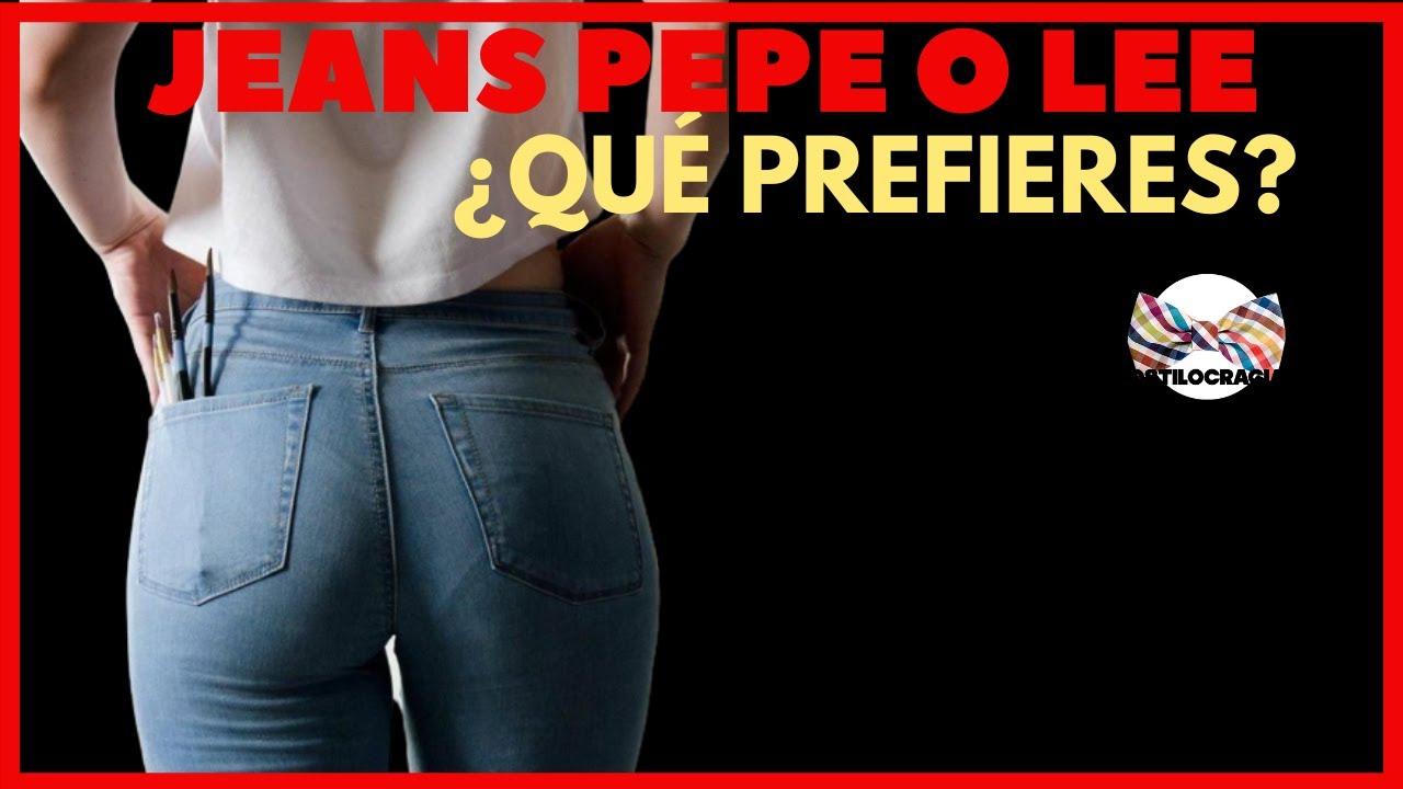 Jeans Pepe Jeans Lee Cuales Pantalones De Mezclilla Para Hombre Prefieres Youtube