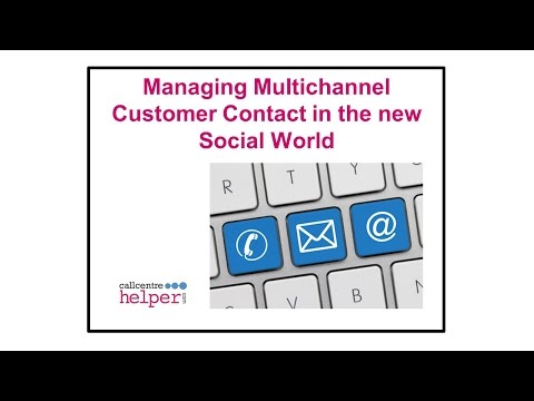 Webinar replay   Managing Multichannel Customer Contact in the new Social World