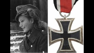 Hitler's Iron Maidens - Women Awarded the Iron Cross in Combat