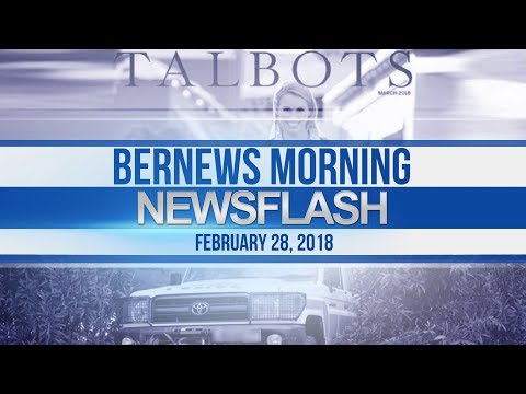 Bernews Newsflash For Wednesday February 28, 2018