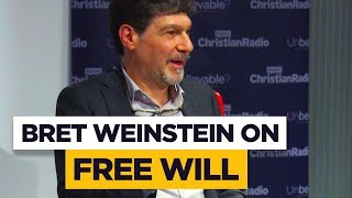 Bret Weinstein: Why I disagree with Sam Harris about free will